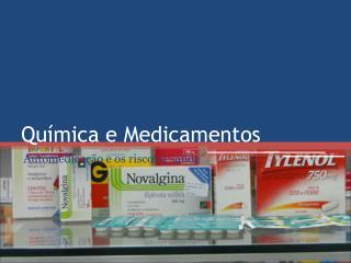 Qu�mica e Medicamentos