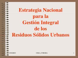 Estrategia Nacional  para la  Gesti n Integral  de los  Residuos S lidos Urbanos