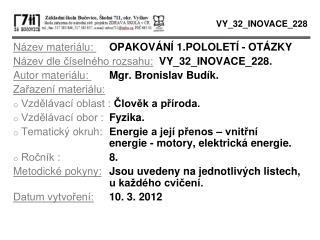 Název materiálu:  OPAKOVÁNÍ 1.POLOLETÍ - OTÁZKY Název dle číselného rozsahu: VY_32_INOVACE_228.