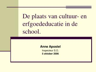 De plaats van cultuur- en erfgoededucatie in de school.