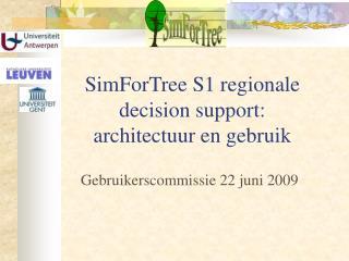 SimForTree S1 regionale decision support: architectuur en gebruik