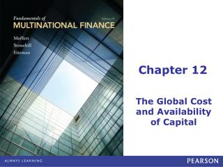 The Global Cost and Availability  of Capital