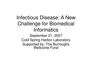Infectious Disease: A New Challenge for Biomedical Informatics