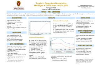 Trends in Educational Assortative Marriages in China from 1970 to 2000 Hongyun Han University of Wisconsin-Madison