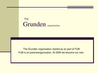 Grunden  organisation