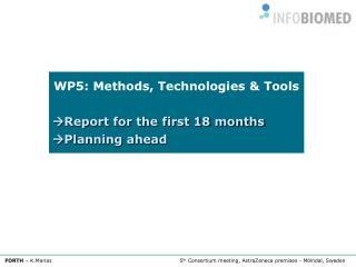 WP5: Methods, Technologies & Tools  Report for the first 18 months  Planning ahead