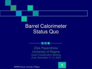 Barrel Calorimeter  Status Quo