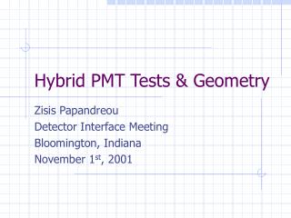 Hybrid PMT Tests & Geometry