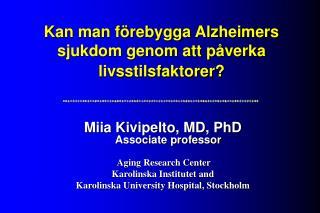 Kan man förebygga Alzheimers sjukdom genom att påverka livsstilsfaktorer?