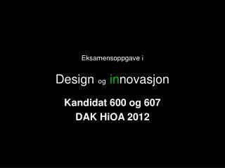 Eksamensoppgave i Design og in novasjon