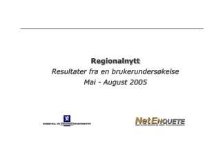 Regionalnytt Resultater fra en brukerunders�kelse Mai - August 2005