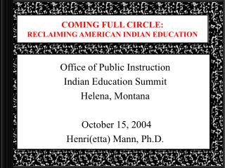 COMING FULL CIRCLE: RECLAIMING AMERICAN INDIAN EDUCATION