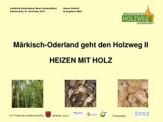 Märkisch-Oderland geht den Holzweg II HEIZEN MIT HOLZ