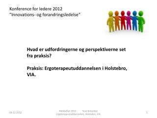 Konference for ledere 2012 �Innovations- og forandringsledelse�