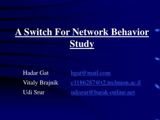 A Switch For Network Behavior Study