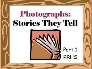 Photographs:  Stories They Tell