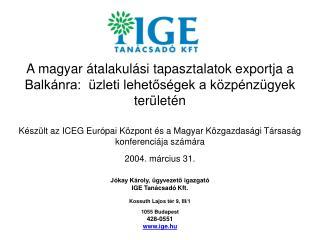 · Az IGE Tanácsadó Kft. 100%-ban magyar tulajdonban lévő korlátolt felelősségű társaság
