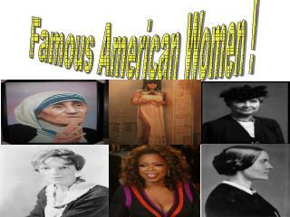 Famous American Women !