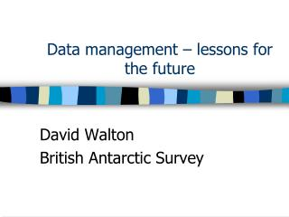 Data management – lessons for the future