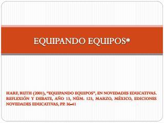 EQUIPANDO EQUIPOS*
