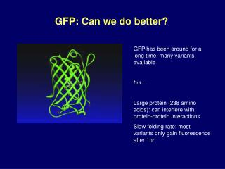 GFP: Can we do better?
