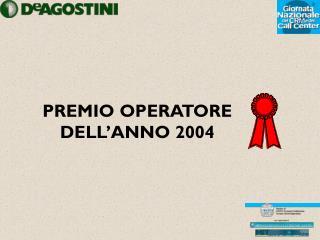 PREMIO OPERATORE DELL'ANNO 2004