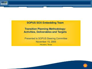 SOPUS SOX Embedding Team Transition Planning Methodology:  Activities, Deliverables and Targets