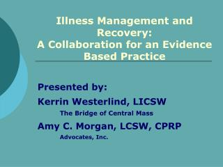 Illness Management and Recovery:  A Collaboration for an Evidence Based Practice