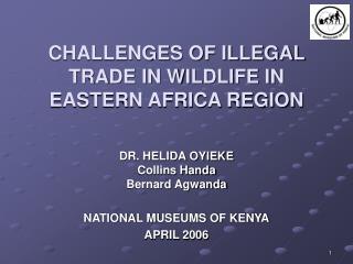 CHALLENGES OF ILLEGAL TRADE IN WILDLIFE IN EASTERN AFRICA REGION
