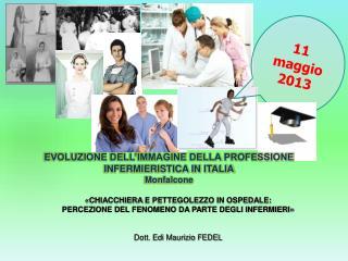 « CHIACCHIERA  E PETTEGOLEZZO IN OSPEDALE: PERCEZIONE DEL FENOMENO DA PARTE DEGLI INFERMIERI»