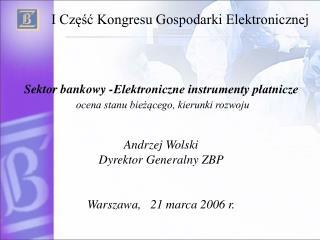 Sektor bankowy -Elektroniczne instrumenty płatnicze ocena stanu bieżącego, kierunki rozwoju