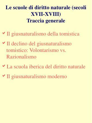 Le scuole di diritto naturale (secoli XVII-XVIII) Traccia generale