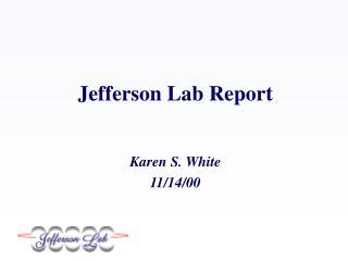 Jefferson Lab Report