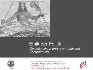 Ethik der Politik Geschichtliche und systematische Perspektiven