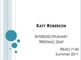 Katy Roberson Interdisciplinary  Writing Unit