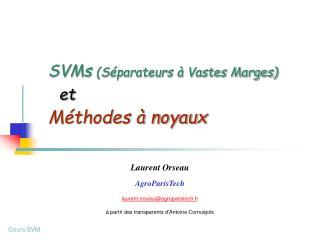 SVMs  (Séparateurs à Vastes Marges) et Méthodes à noyaux