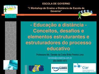 Professora Ms. Daniela da Costa Britto Pereira Lima daniela@costalima.br (62) 8408-1473