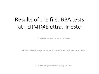 Results of the first BBA tests at  FERMI@Elettra , Trieste