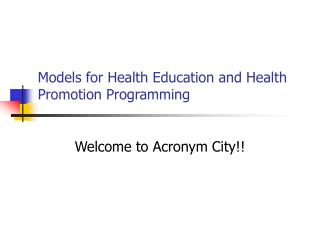 Models for Health Education and Health Promotion Programming
