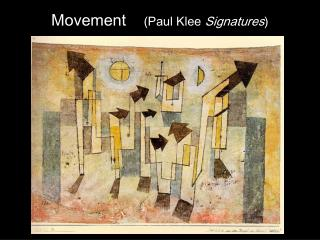 Movement     (Paul Klee  Signatures )