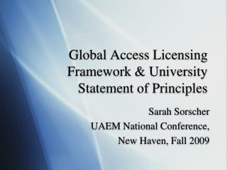 Global Access Licensing Framework & University Statement of Principles