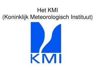 Het KMI (Koninklijk Meteorologisch Instituut)