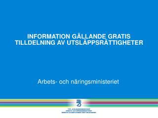 INFORMATION GÄLLANDE GRATIS TILLDELNING AV UTSLÄPPSRÄTTIGHETER