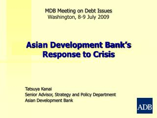 Asian Development Bank's  Response to Crisis