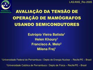 Eutrópio Vieira Batista 1 Helen Khoury 1 Francisco A. Melo 2 Milena Frej 1