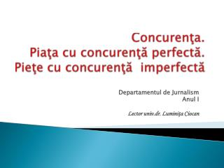 Concuren ?a.  Pia?a cu concuren?? perfect?.  Pie?e cu concuren??  imperfect?
