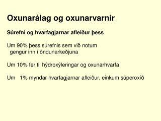 Oxunar álag og oxunarvarnir Súrefni og hvarfagjarnar afleiður þess