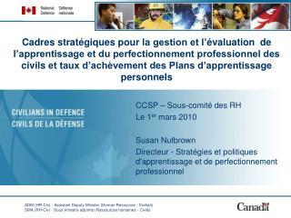 CCSP – Sous-comité des RH Le 1 er  mars 2010 Susan Nutbrown