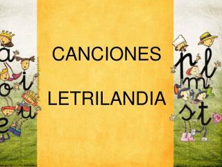 CANCIONES LETRILANDIA