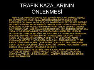 TRAFİK KAZALARININ ÖNLENMESİ